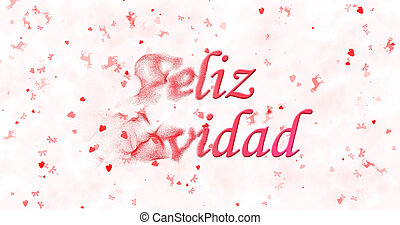 """Merry Christmas text in Spanish """"Feliz Navidad"""" turns to dust from left on white background"""