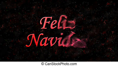 "Merry Christmas text in Spanish ""Feliz Navidad"" turns to dust from right on black background"