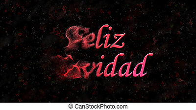 "Merry Christmas text in Spanish ""Feliz Navidad"" turns to dust from left on black background"