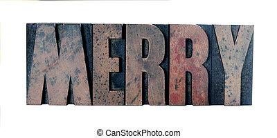 merry in old letterpress wood type