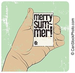 Merry Summer! Summer Time typographic vintage style grunge poster. Hand holds a business card. Retro vector illustration.