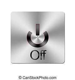 Metal Off button.