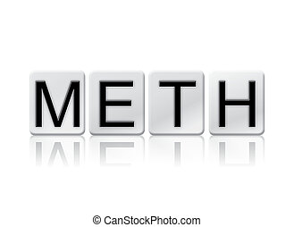 Meth Isolated Tiled Letters Concept and Theme - The word...