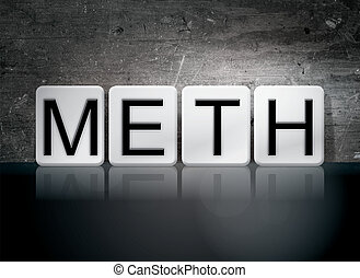 """Meth Tiled Letters Concept and Theme - The word """"Meth""""..."""
