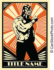 Mexican wrestler poster showing strength.