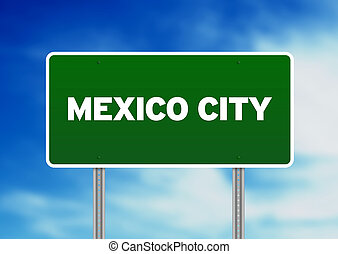 Mexico City Highway Sign - Green Mexico City highway sign on...