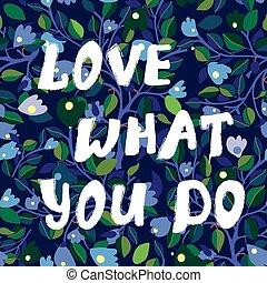 mi, szeret, tervezés, virágos, ön, kártya, ihlet