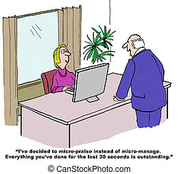 Micro-Praise - Business cartoon about boss who has decided...