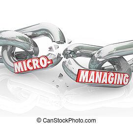 micromanaging, gestion, chaîne, rupture, mauvais, mots, arrêt