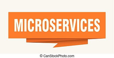 microservices sign. microservices paper origami speech bubble. microservices tag. microservices banner