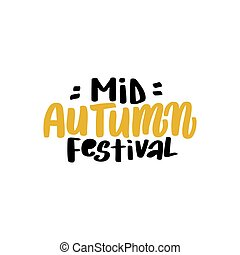 Mid Autumn Festival lettering Chinese. Warm season lettering t
