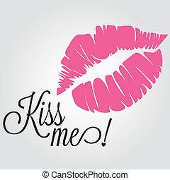 mig, kyss