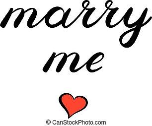mig, söt, gifta sig med, lettering., handstil