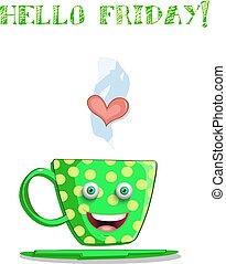 mignon, tasse, texte, vendredi, dessin animé, vert, sourire, bonjour