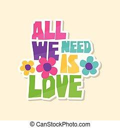 mignon, tout, mode, amour, illustration, texte, autocollant, nous, créatif, fleurs, clair, vecteur, couleurs, besoin, pièce, style, dessin animé