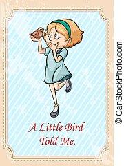 mij, idiom, weinig; niet zo(veel), vogel, vertelde