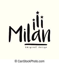 Milan city name, original design, black ink hand written inscription, typography design for poster, card, logo, poster, banner, tag vector Illustration