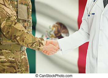 Military man in uniform and doctor shaking hands with national flag on background - Mexico