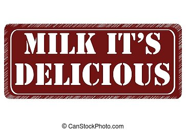 milk it's delicious
