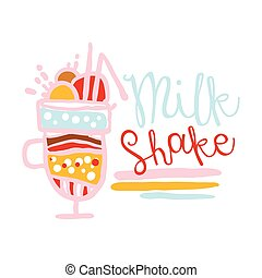Milk shake logo design, badge for restaurant, bar, cafe, menu, sweet shop, colorful hand drawn vector illustration