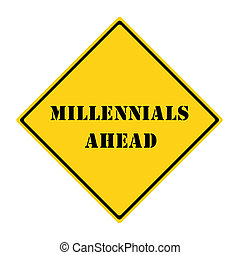 Millennials Ahead Sign
