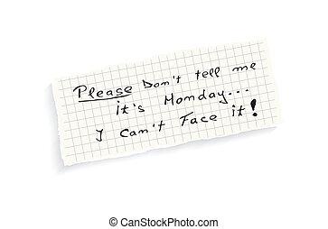 mim, faça, é, favor, rosto, monday., it!, conte, can't