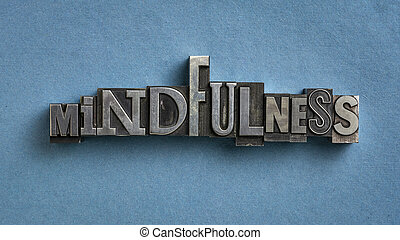 mindfulness word abstract in letterpress metal type