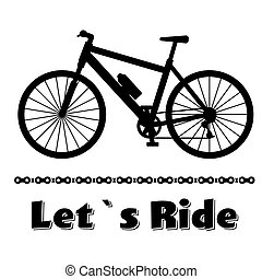 Minimalistic bike poster Let's Ride. Black mountain bicycle with a chain. Vector illustration on white background.