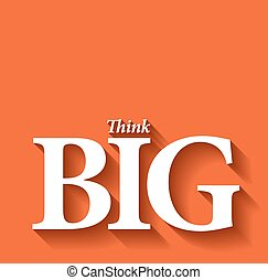 Minimalistic typographic motivational quote: Think big