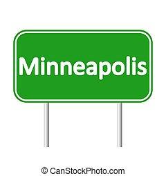 Minneapolis green road sign. - Minneapolis green road sign...