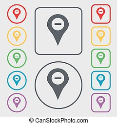 Minus Map pointer, GPS location icon sign. symbol on the Round and square buttons with frame. Vector