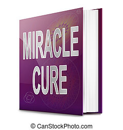 Miracle cure concept. - Illustration depicting a book with a...
