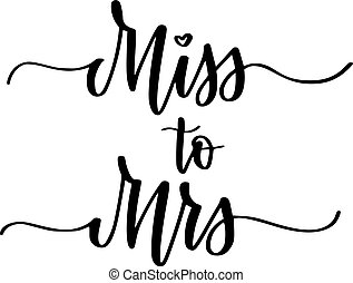 Miss to Mrs sweet wedding bachelorette party calligraphy design