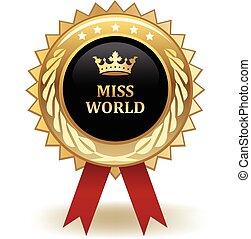 Miss World Award - Gold miss World winning award badge.