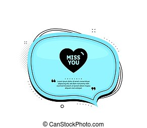 Miss you icon. Sweet heart sign. Valentine day love. Vector