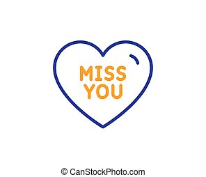 Miss you line icon. Sweet heart sign. Valentine day love. Vector