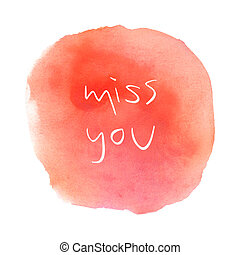 Miss you text with orange and pink watercolor