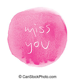 Miss you text with pink round watercolor