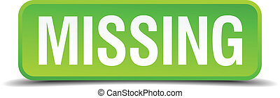 Missing green 3d realistic square isolated button
