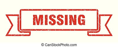missing grunge ribbon. missing sign. missing banner