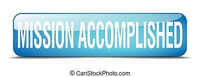 mission accomplished blue square 3d realistic isolated web button