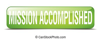 mission accomplished green square 3d realistic isolated web button