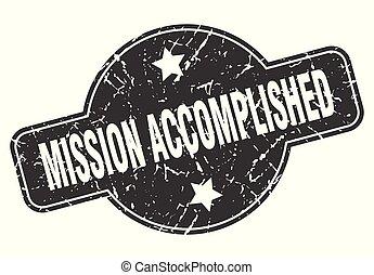 mission accomplished round grunge isolated stamp