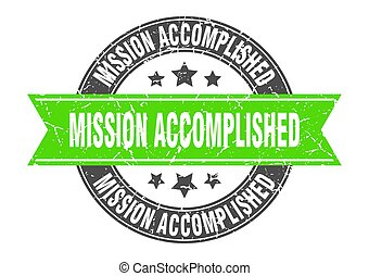 mission accomplished round stamp with green ribbon. mission accomplished