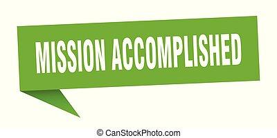 mission accomplished speech bubble. mission accomplished ...