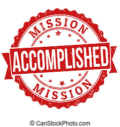 Mission accomplished stamp - Mission accomplished grunge...