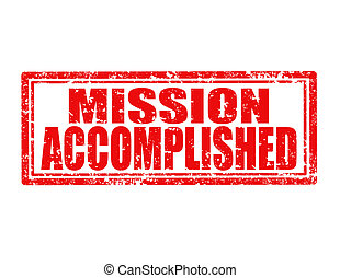 Grunge rubber stamp with text Mission accomplished, vector illustration