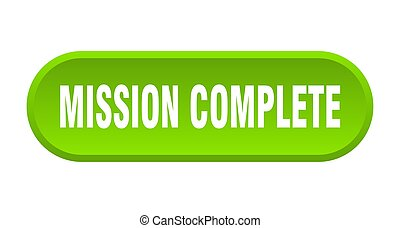mission complete button. mission complete rounded green sign. mission complete
