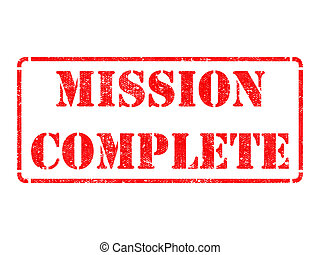Mission Complete - Red Rubber Stamp. - Mission Complete -...