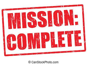 Mission complete stamp - Mission complete grunge rubber...